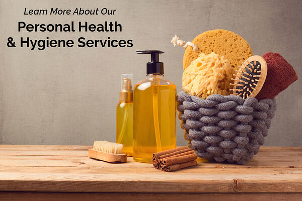 Learn More About Our Personal Health & Hygiene Services